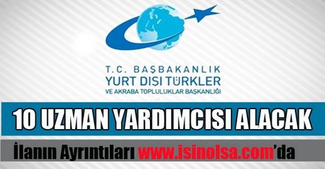 Yurtdışı Türkler ve Akraba Toplulukları Uzman Yardımcısı Alımı