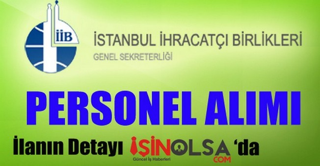 İstanbul İhracatçı Birlikleri Personel Alımı