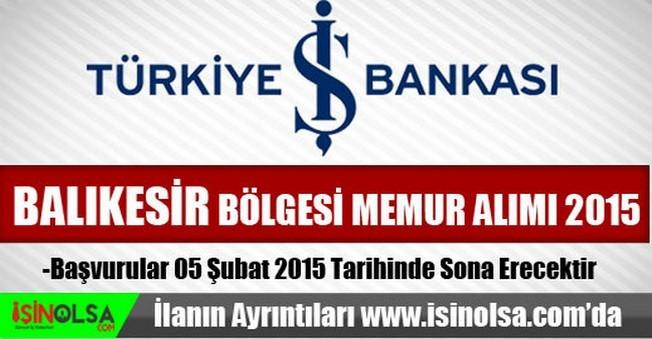 İş Bankası Balıkesir Bölgesi Memur Alımı 2015