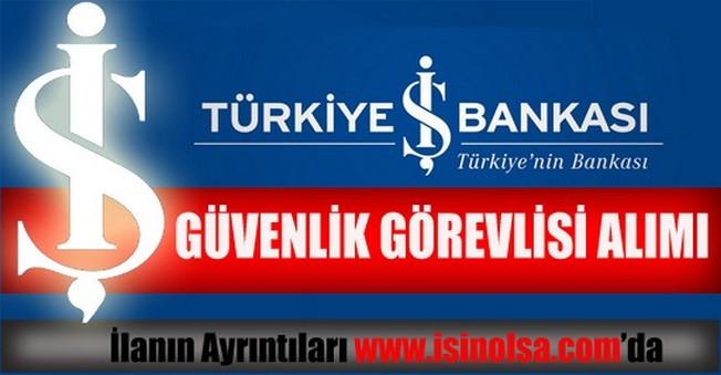 İş Bankası Güvenlik Görevlisi Alımı