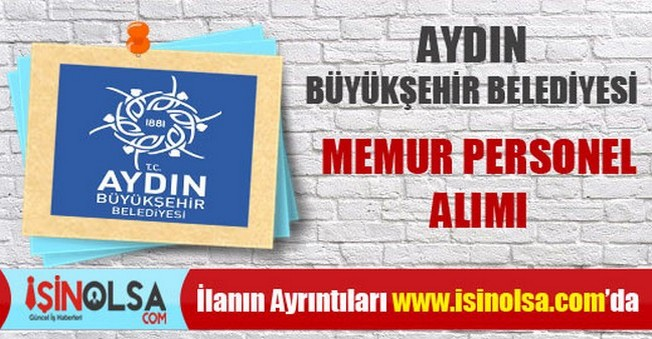 Aydın Büyükşehir Belediyesi Memur Personel Alımı