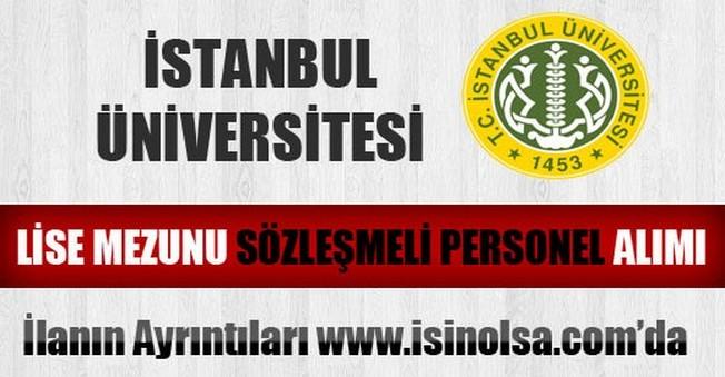 İstanbul Üniversitesi Lise Mezunu Sözleşmeli Personel Alımı