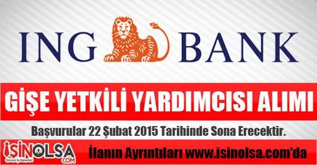 İNG Bank Gişe Yetkili Yardımcısı Alımı 2015