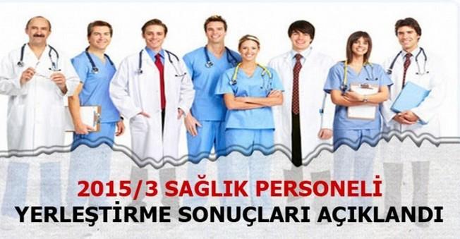 2015/3 Sağlık Personeli Yerleştirme Sonuçları Açıklandı