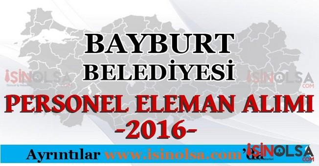 Bayburt Belediyesi Personel Eleman Alımları 2016
