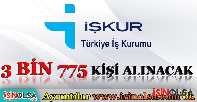 İŞKUR'dan 3 Bin 775 Kişiye İş Sahibi Olma Şansı...