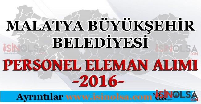 Malatya Büyükşehir Belediyesi Personel Eleman Alımları 2016