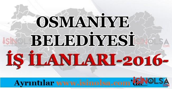 Osmaniye Belediyesi Personel Eleman Alımları 2016