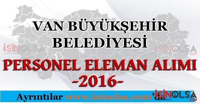 Van Büyükşehir Belediyesi Personel Eleman Alımları 2016