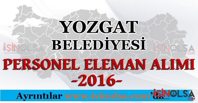 Yozgat Belediyesi Personel Eleman Alımları 2016