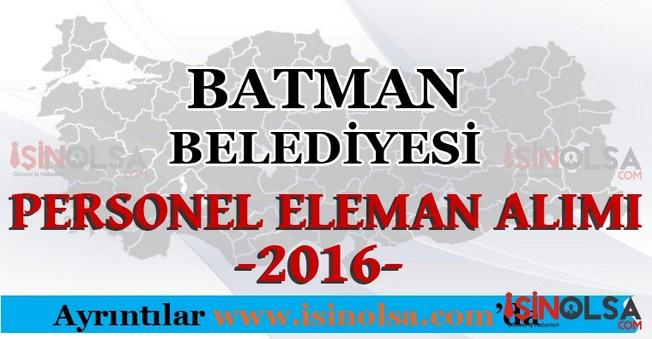 Batman Belediyesi Personel Eleman Alımları 2016