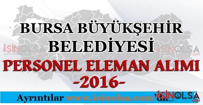 Bursa Büyükşehir Belediyesi Personel Eleman Alımları 2016