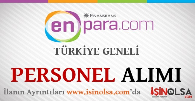 Finansbank En Para Türkiye Geneli Personel Alımı