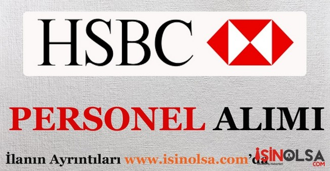 HSBC Personel Eleman Alımları İş İlanı