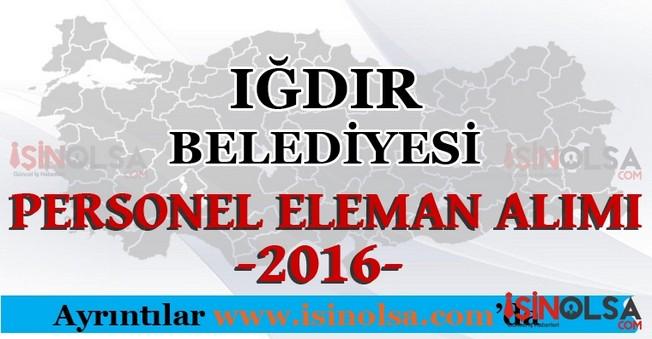 Iğdır Belediyesi Personel Eleman Alımları 2016
