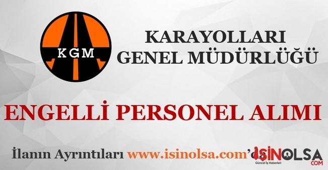 Karayolları Genel Müdürlüğü Engelli Personel Alacak