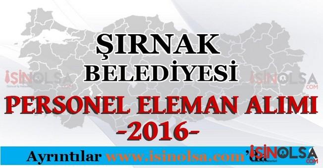 Şırnak Belediyesi Personel Eleman Alımları 2016