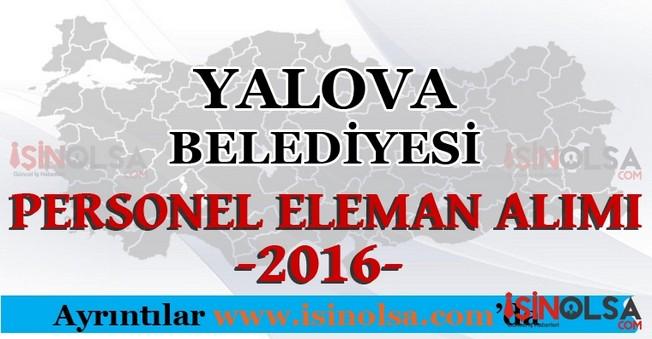 Yalova Belediyesi Personel Eleman Alımları 2016
