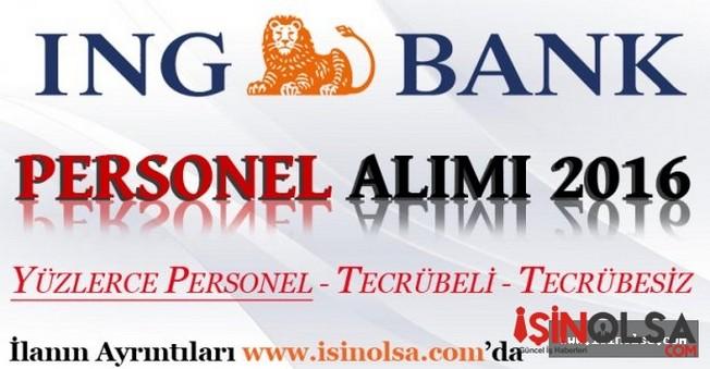 İNG Bank Personel Alımı İş İlanı 2016