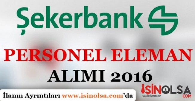 Şekerbank Personel Eleman Alımı 2016