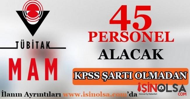 TÜBİTAK MAM 45 Personel Alımı