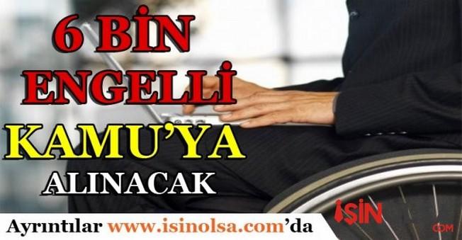 6 Bin Engelli'ye İş İmkanı