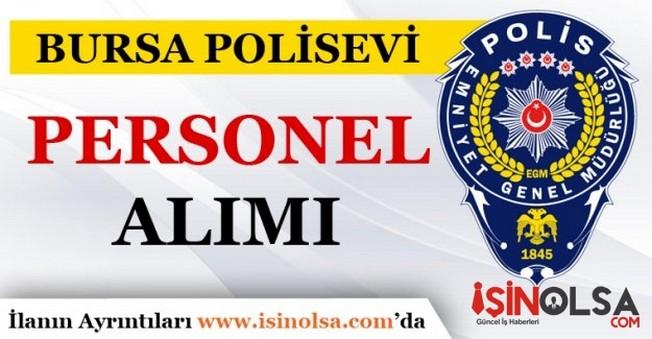 Bursa Polisevi Personel Alım İlanı Yayınladı