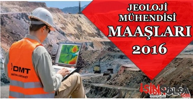 Jeoloji Mühendisi Maaşları 2016