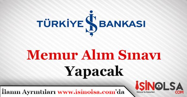 Türkiye İş Bankası Memur Alım Sınavı