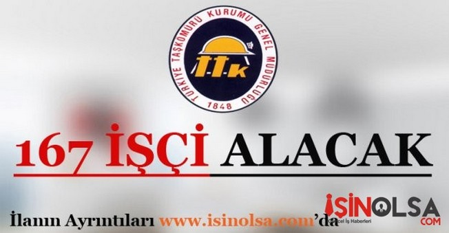 Türkiye Taşkömürü Kurumu 167 İşçi Alacak