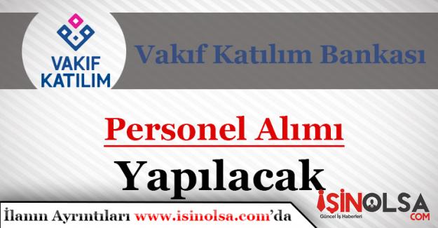 Vakıf Katılım Bankası Personel Alacak