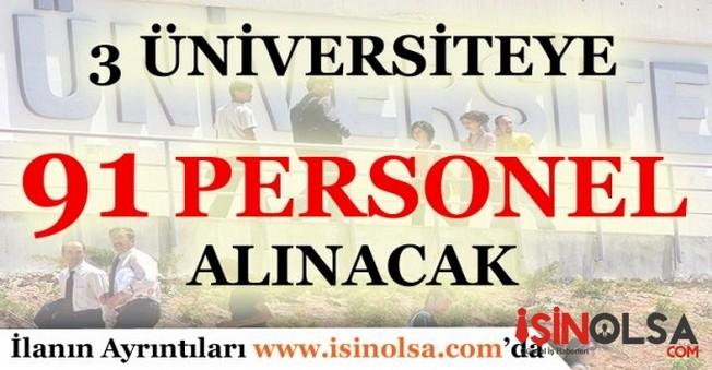 3 Üniversite 91 Personel Alacak
