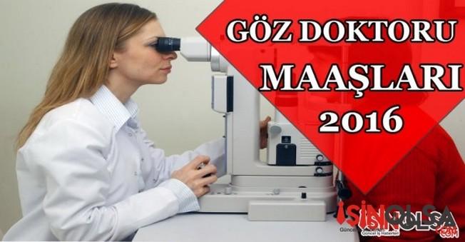Göz Doktoru Maaşları 2016