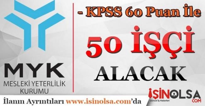 MYK KPSS 60 Puan İle 50 İşçi Alacak