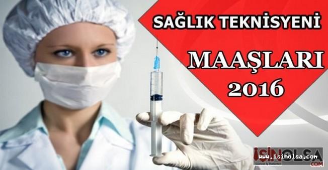 Sağlık Teknisyeni Maaşları 2016