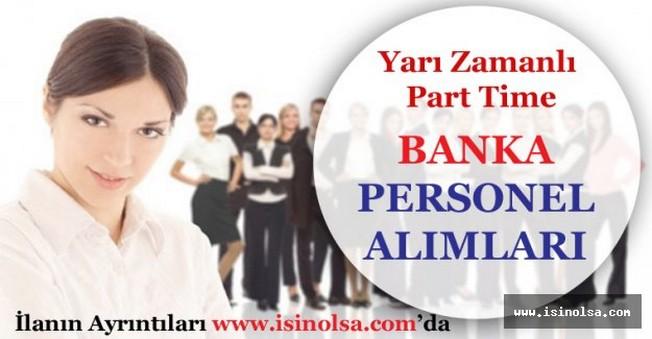 Yarı Zamanlı- Part Time Banka Personel Alımları