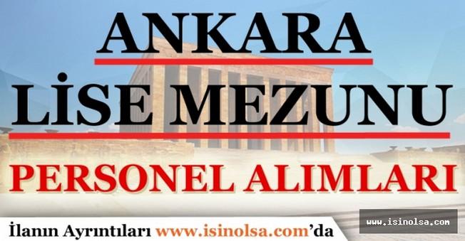 Ankara Lise Mezunu Personel Alımları