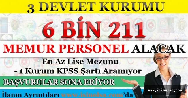 3 Devlet Kurumu 6 Bin 211 Memur Personel Alacak