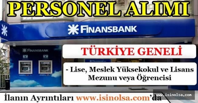 Finansbank Personel Alımı Lise Mezunu - Türkiye Geneli