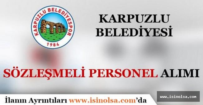 Karpuzlu Belediyesi Sözleşmeli Personel Alımı