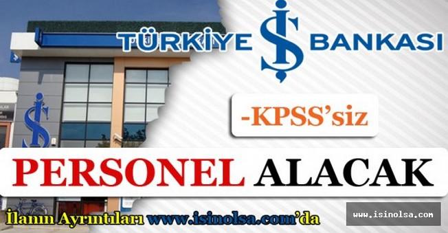 İş Bankası KPSS'siz Personel Alımı 2016