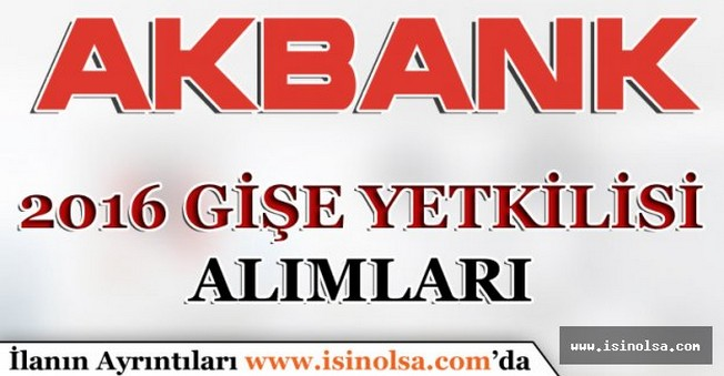 Akbank 2016 Gişe Personeli Alımları