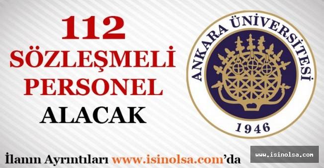 Ankara Üniversitesi Sözleşmeli 112 Personel Alacak