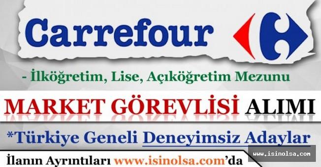 CarrefourSA Türkiye Geneli Market Görevlileri Alacak