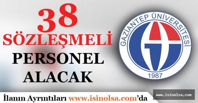 Gaziantep Üniversitesi 38 Sözleşmeli Personel Alımı