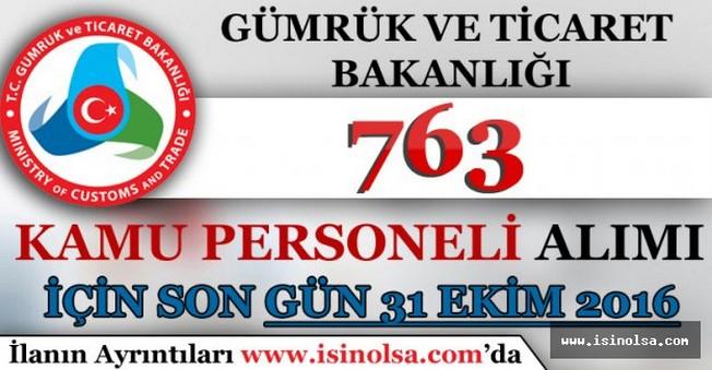 Gümrük ve Ticaret Bakanlığı 763 Kamu Personeli Alım Süresi Doluyor!