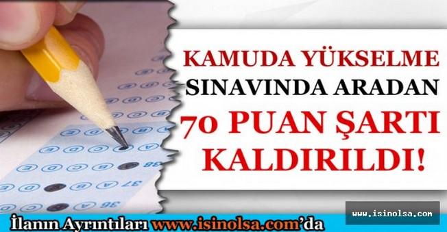 Kamuda Yükselme Sınavları İçin Gerekli Olan Puan 70'den 60'a Çekildi!