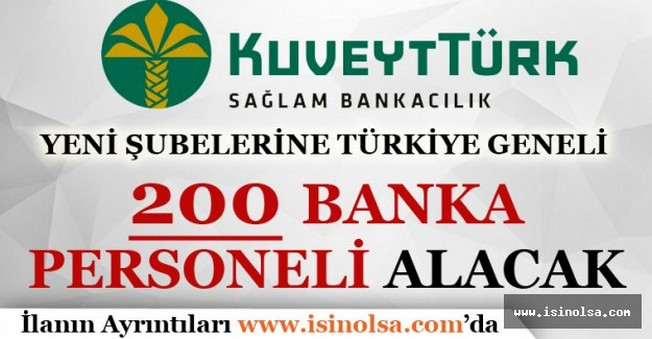 Kuveyt Türk 200 Banka Personeli Alacak