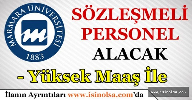 Marmara Üniversitesi Yüksek Maaş İle Personel Alacak