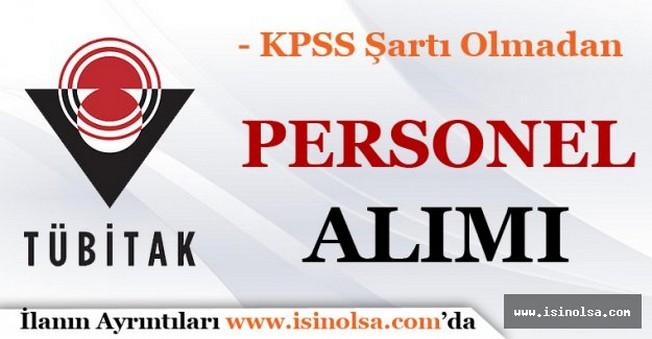 TÜBİTAK KPSS'siz Personel Alımı